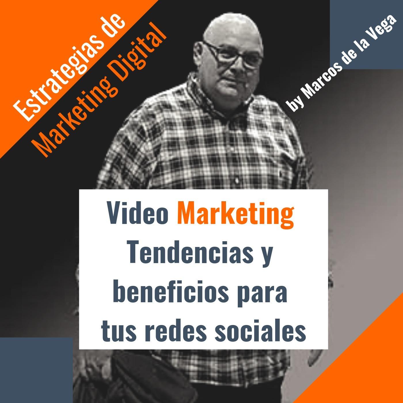 Video Marketing Tendencias y beneficios para tus redes sociales
