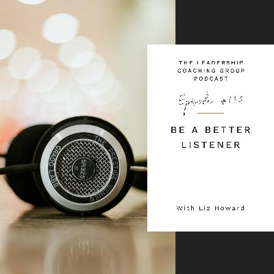 Be A Better Listener with Liz Howard