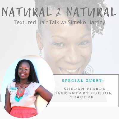 Episode # 4 - Her Hair-Story w/ Sheran Pierre