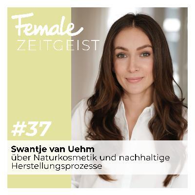 Über Naturkosmetik und nachhaltige Herstellungsprozesse: Interview mit Swantje van Uehm, Gründerin und Geschäftsführerin von SAVUE und NUI Cosmetics