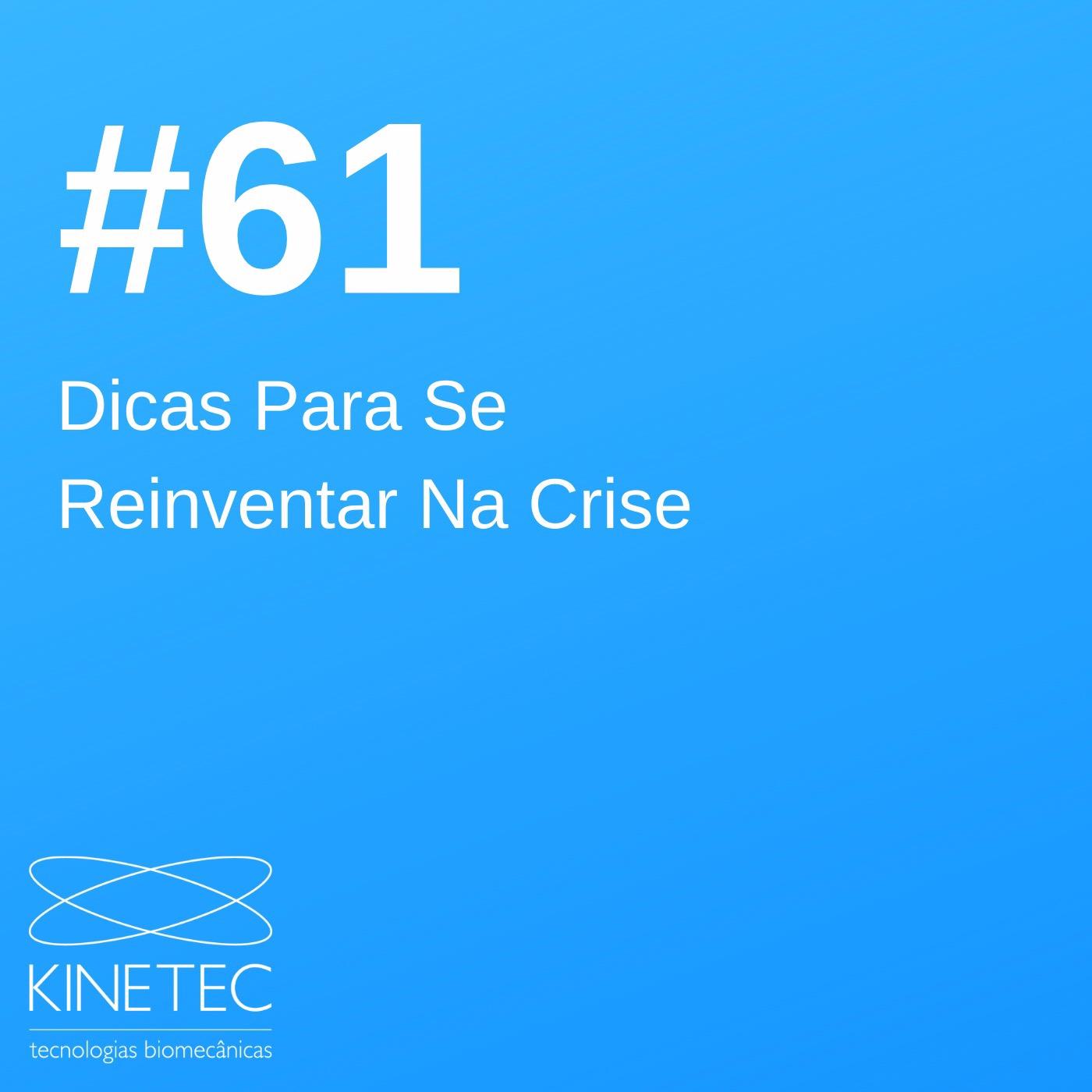 #61 Dicas Para Se Reinventar Na Crise
