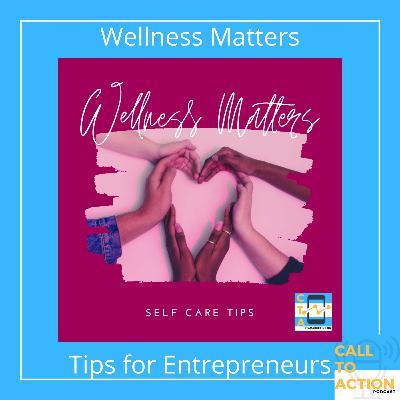 Episode 21 - Wellness Self-care for Entrepreneurs
