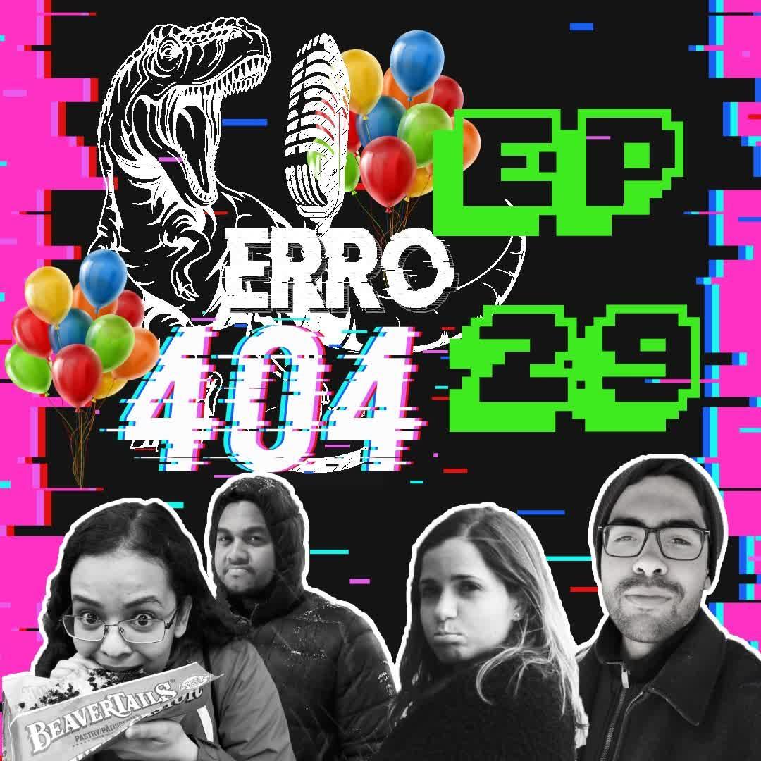 Ep. 29 - Aniversário do Erro 404
