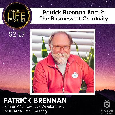 Patrick Brennan, Part 2: The Business of Creativity