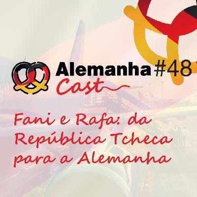 #48 Fani e Rafa: da República Tcheca para a Alemanha
