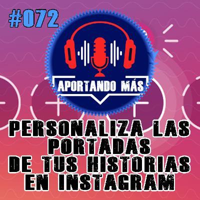 Personaliza Las Portadas De Tus Historias en Instagram | #072 - Aportandomas.com