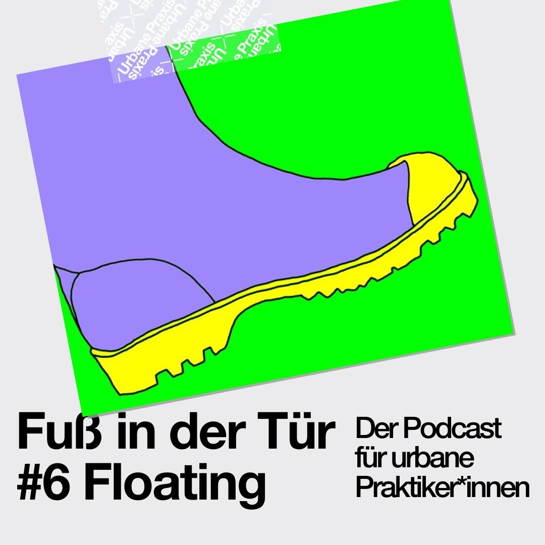 Fuß in der Tür #6 Floating