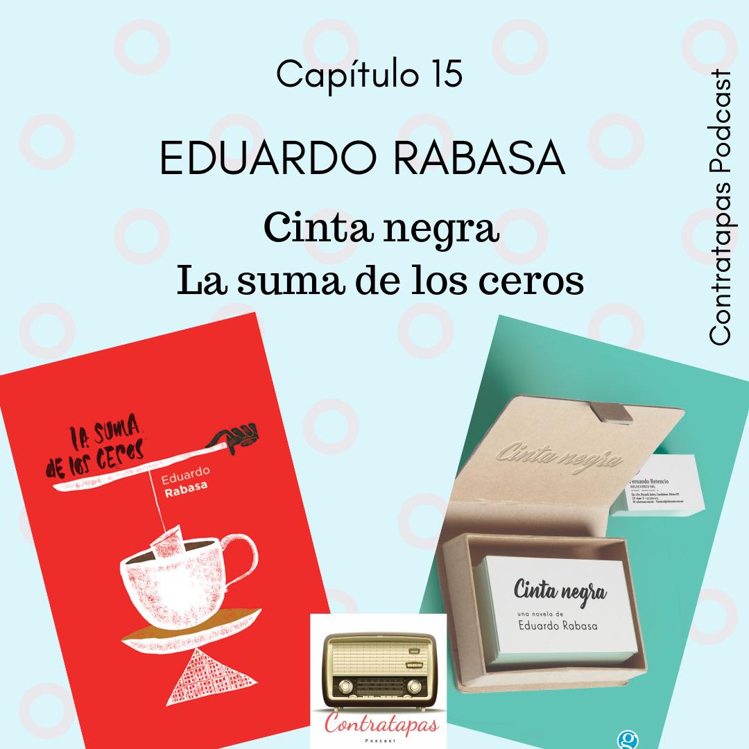 15. Eduardo Rabasa - Cinta negra y La suma de los ceros