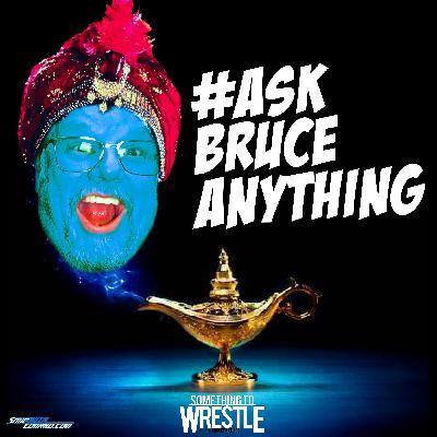 #AskBruceAnything