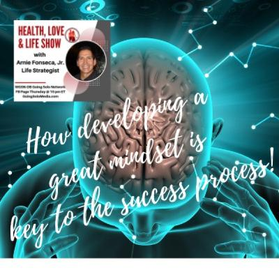 How developing a great mindset is key to the success process!