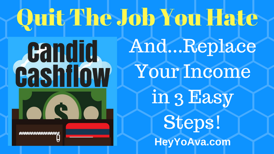 21: How to Quit Your Job and Replace the Income in 3 Easy Steps - The Candid Cashflow Podcast | Work At Home | Entrepreneur | Passive Income