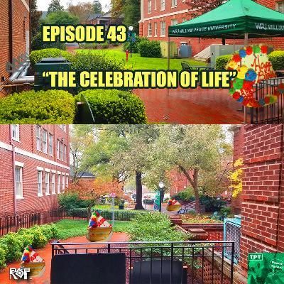 """Episode 43   """"The Celebration Of Life"""""""