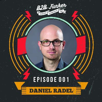 B2B #001 - Daniel Radel von Paul Horn über B2B E-Commerce für Hersteller