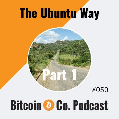 Part 1 Zimbabwe: Ideal Conditions for Bitcoin? – Bitcoin in Africa: The Ubuntu Way