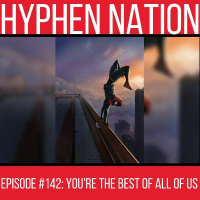 Episode #142: You're The Best Of All Of Us
