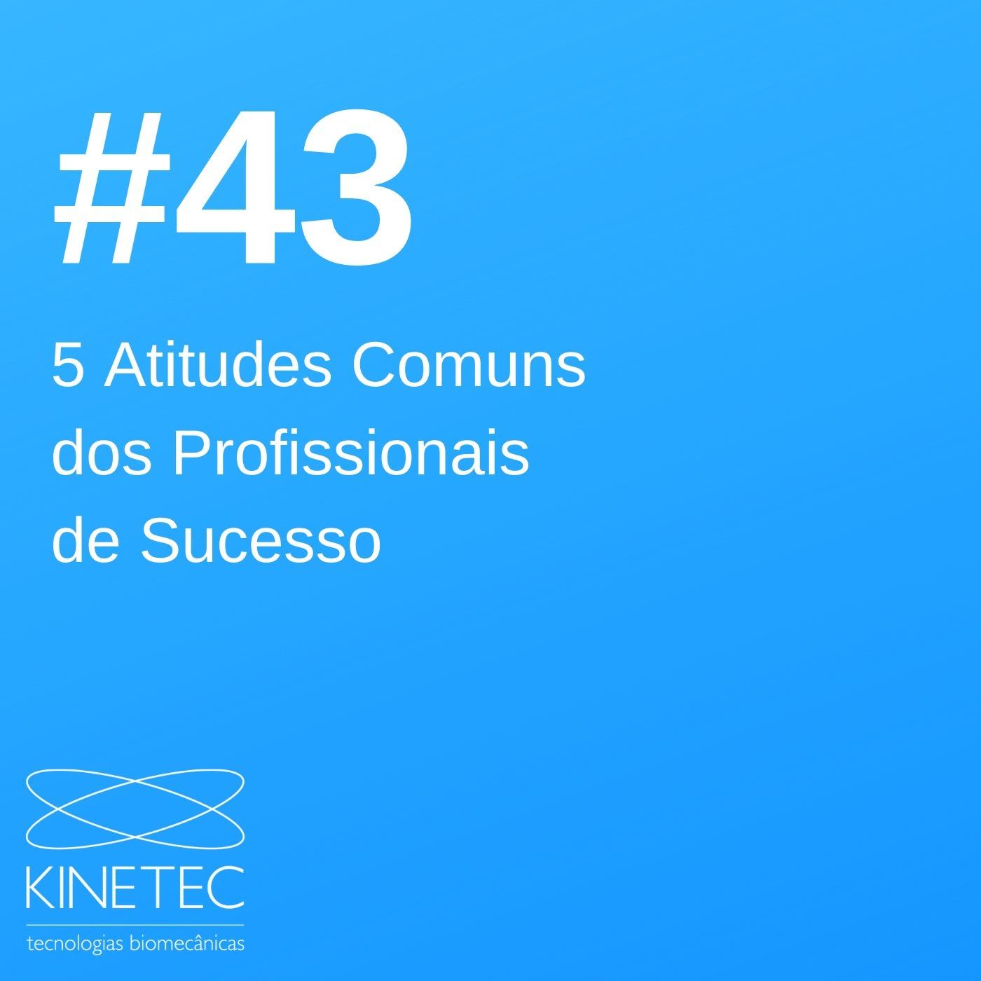 #043 5 Atitudes Comuns dos Profissionais de Sucesso