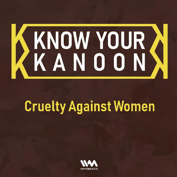 Ep. 05: Cruelty Against Women
