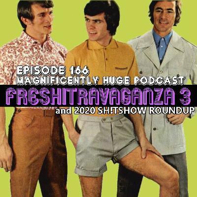 Episode 166 - Freshitravaganza 3