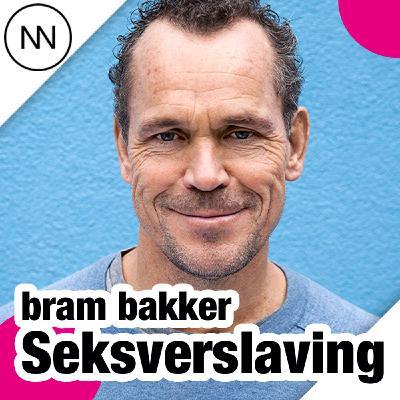 Seksverslaving, met Bram Bakker