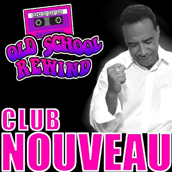 Old School Rewind Podcast - Club Nouveau/Jay King