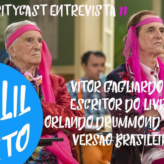 CelebrityCast Entrevista 11 - Vitor Gagliardo - Escritor de Orlando Drummond – Versão Brasileira. mp3