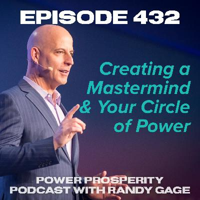 Episode 432: Creating a Mastermind & Your Circle of Power