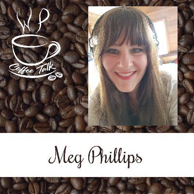 Ep 107 WPCoffeeTalk: Meg Phillips