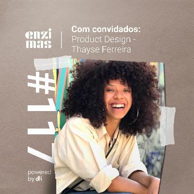 ENZIMAS #117 Product Design - Thayse Ferreira