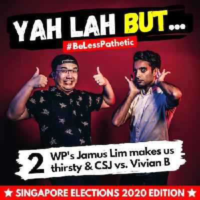 YLB x GE2020 #2 - WP's Jamus Lim makes the Internet thirsty