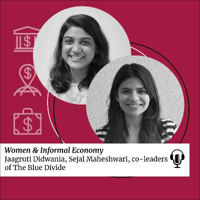 SDG 8: Women & Informal Economy with Jaagruti Didwania & Sejal Maheshwari