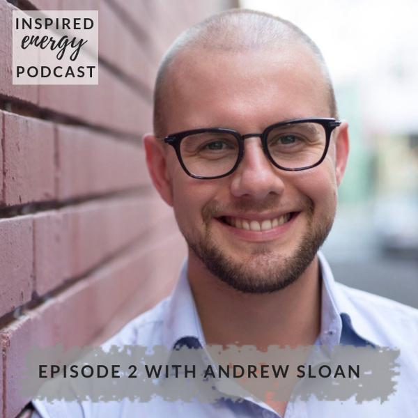 Episode 2 - Andrew Sloan (Human Futurist: Therapist, Strengths Coach & Technologist)