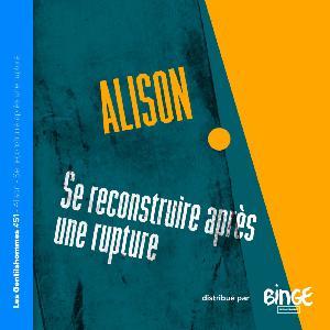 Alison - Se reconstruire après une rupture