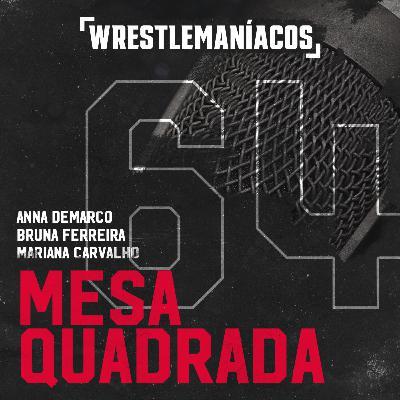 Mesa Quadrada #64 - WWE SummerSlam 2021