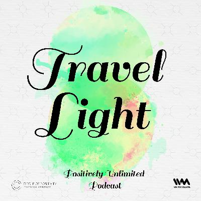 Ep. 73: Travel Light