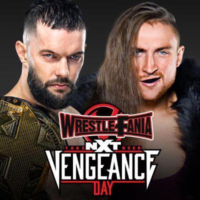 WrestleFania 87: NXT Takeover: Vengeance Day