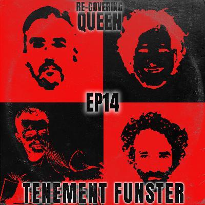 Ep 14 : Tenement Funster