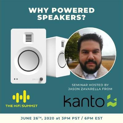 Kanto Audio   Why Powered Speakers?   Jason Zavarella   The Hi-Fi Summit 2020 Q2