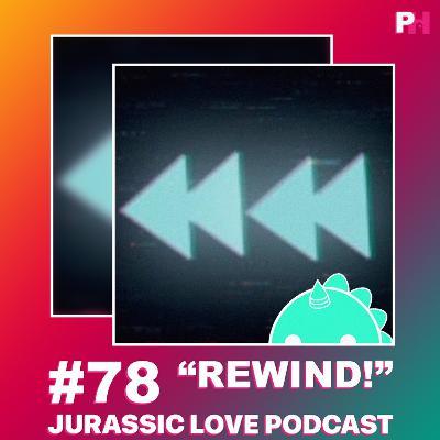 #78 - Rewind!