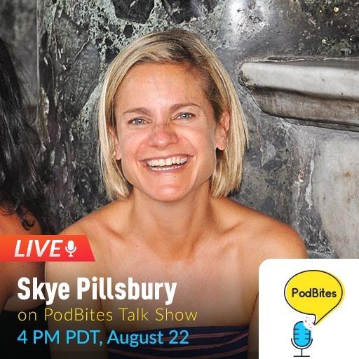 Skye Pillsbury on PodBites #GoLive #Interview