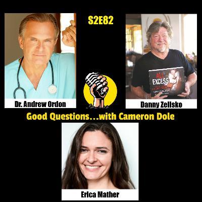 S2E82 - Dr. Andrew Ordon, Danny Zelisko, and Erica Mather