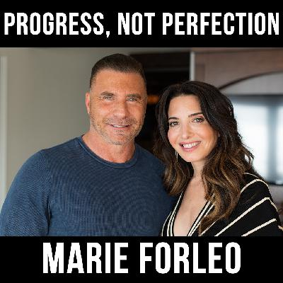 Progress, Not Perfection- With Marie Forleo