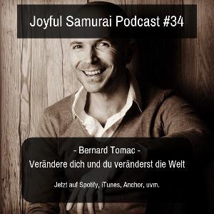 JSP#34 Verändere dich selbst und du veränderst die Welt - mit Bernard Tomac