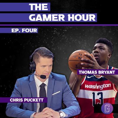 The Gamer Hour - Chris Puckett Interviews NBA Player Thomas Bryant