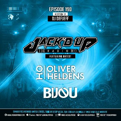 Jack'd Up Radio 190 (Guests Bijou & Oliver Heldens)