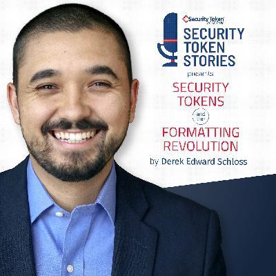 "Derek Edward Schloss - Security Token Academy (Episode #20 - ""A Formatting Revolution"")"