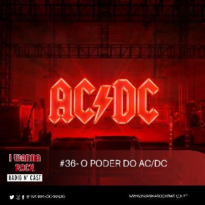 I Wanna Rock #36- O poder do AC/DC