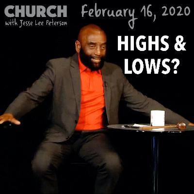 Are You the Sum of All Your Highs and Lows? (Church 2/16/20)