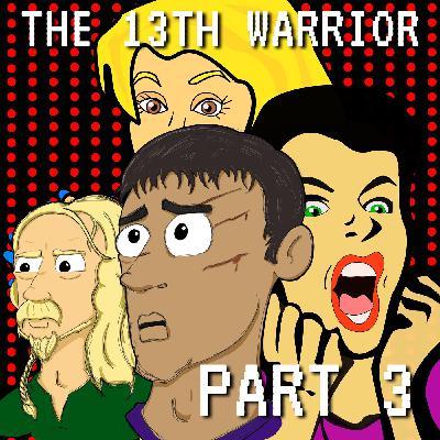 The Thirteenth Warrior Part 3: A Banderas of Merry Men