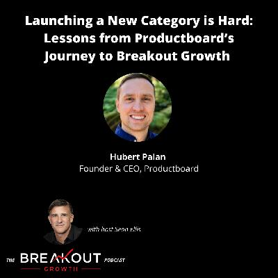 Launching a New Category is Hard: Lessons from Productboard's Journey to Breakout Growth