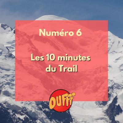 Les 10 minutes du Trail #6
